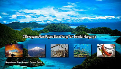 7 Kekayaan Alam Papua Barat Yang Tak Ternilai Harganya