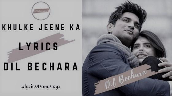 खुलके जीने का KHULKE JEENE KA LYRICS - Dil Bechara | Lyrics4songs.xyz