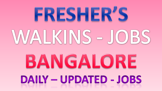Trending Jobs,Walkins This Week for Freshers in Bangalore