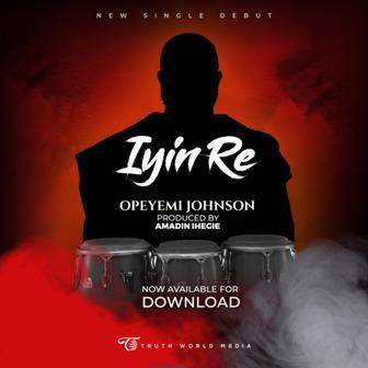 Truthworld Media Presents: Opeyemi Johnson - 'Iyin Re' [Prod. by Amadin Ihegie] || @opeyemi_jay @amadinihegie