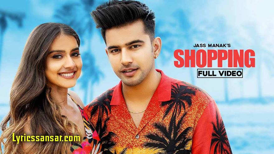Shopping Song Lyrics, Jass Manak, MixSingh, Punjabi Song 2020