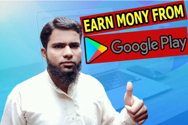 How To Earn Money By Uploading App On Google Play Store