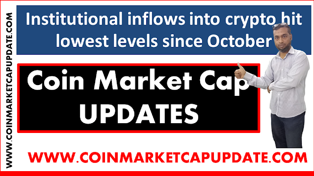 Institutional inflows into crypto hit lowest levels since October