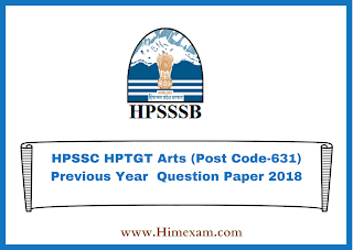 HPSSC HPTGT Arts (Post Code-631) Previous Year  Question Paper 2018