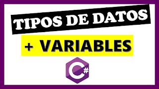 Tipos de datos y Variables en c#