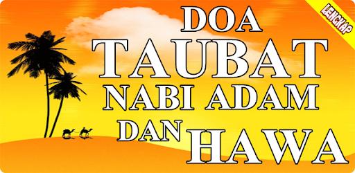 Doa Taubat Yang Dibaca Nabi Adam Dan Hawa Lengkap Arab Latin dan Artinya