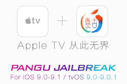 Pangu Alat Jailbreak Untuk AppleTV 4 tvOS 9.0-9.0.1