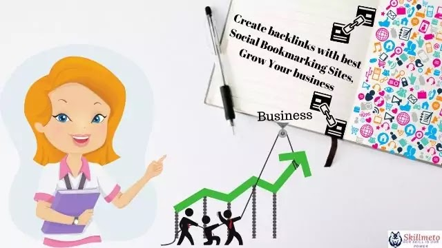 Create backlinks with best Social Bookmarking Sites, Grow Your business