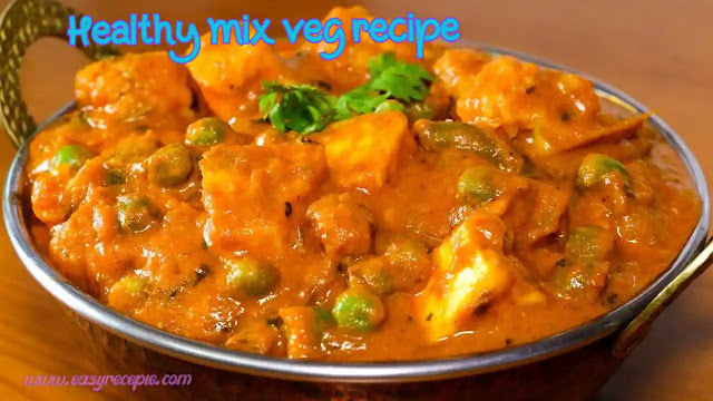 Easy to make healthy mix veg recipe at home restaurant style