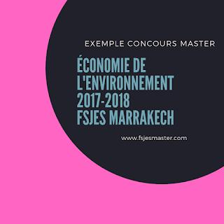 Exemple Concours Master Économie de l'Environnement 2017-2018 - Fsjes Marrakech