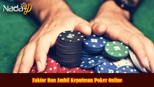 Faktor Dan Ambil Keputusan Poker Online