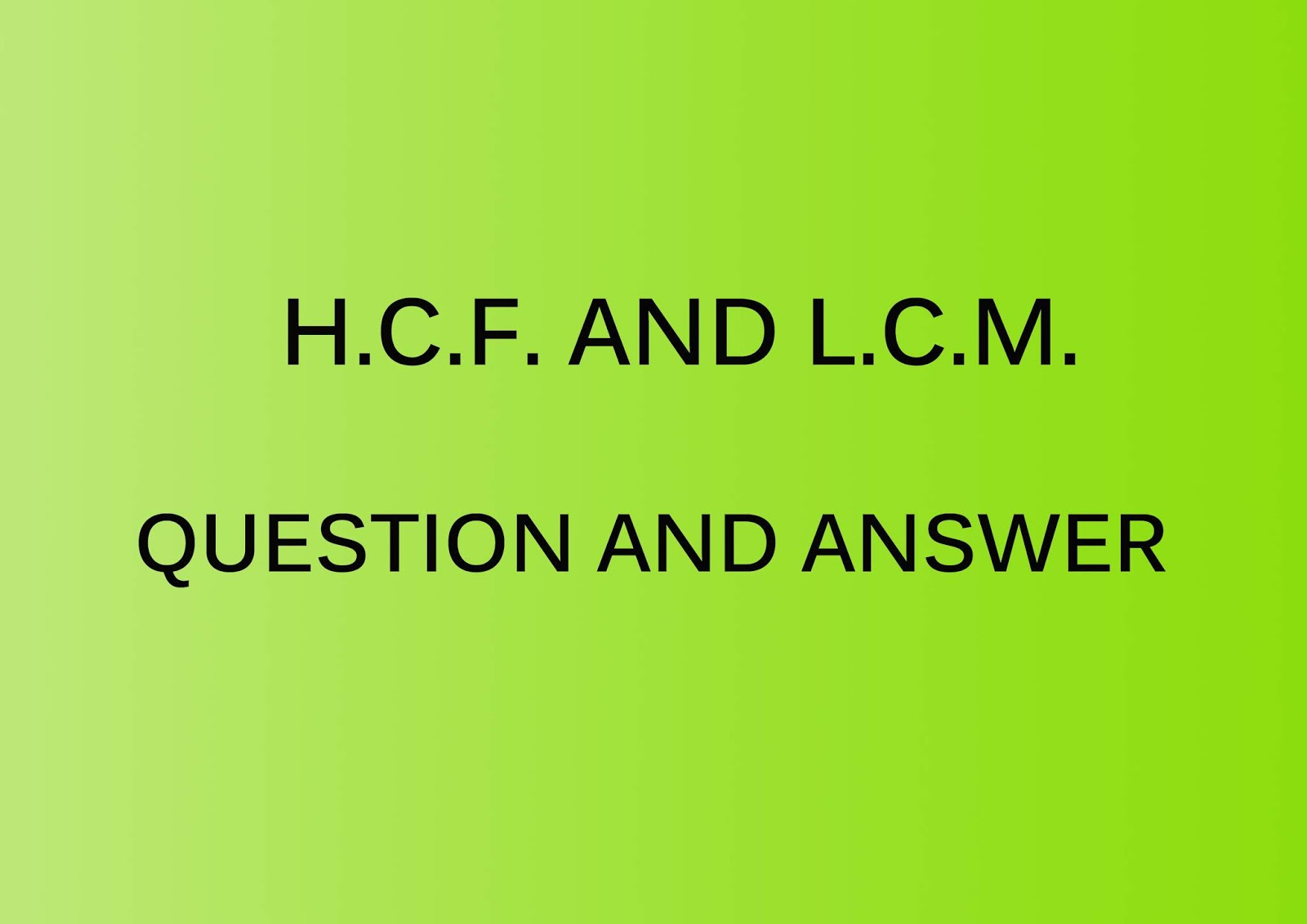 Otet Question And Answer Hcf And Lcm