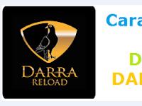 Cara Jadi Agen Pulsa Termurah Darra Reload 2018 All Operator - Server Pulsa Online Terpercaya Transaksi 24 Jam Via Aplikasi Android, Telegram Dan SMS