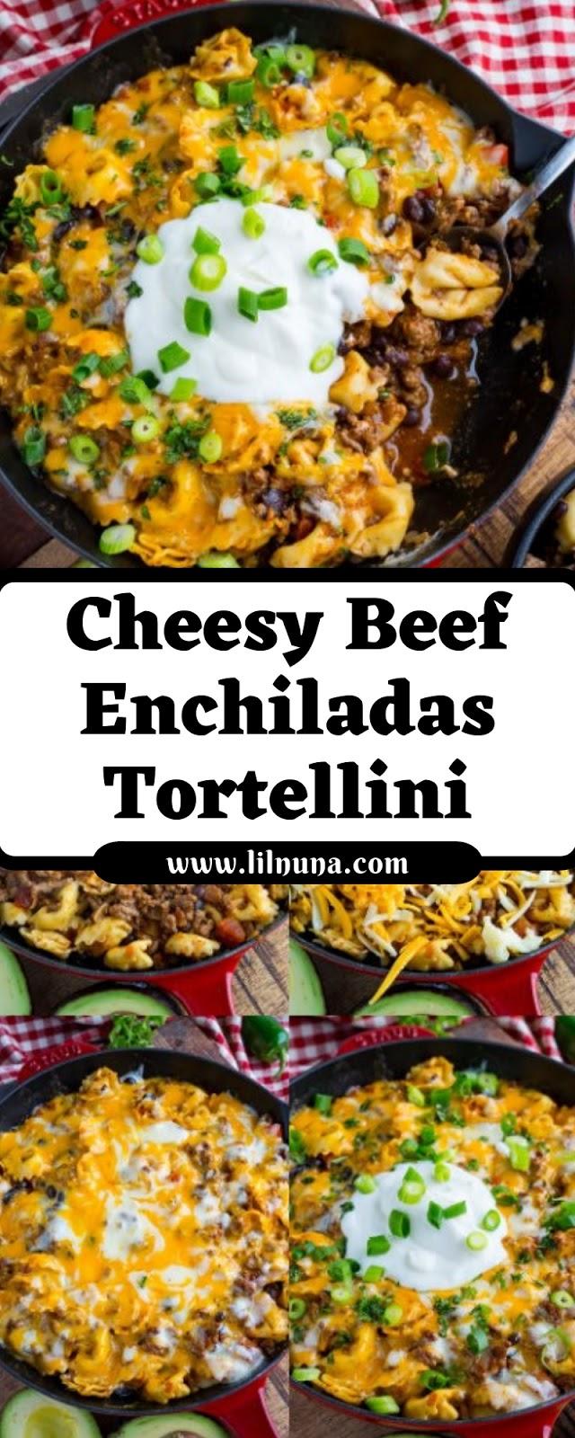Cheesy Beef Enchiladas Tortellini