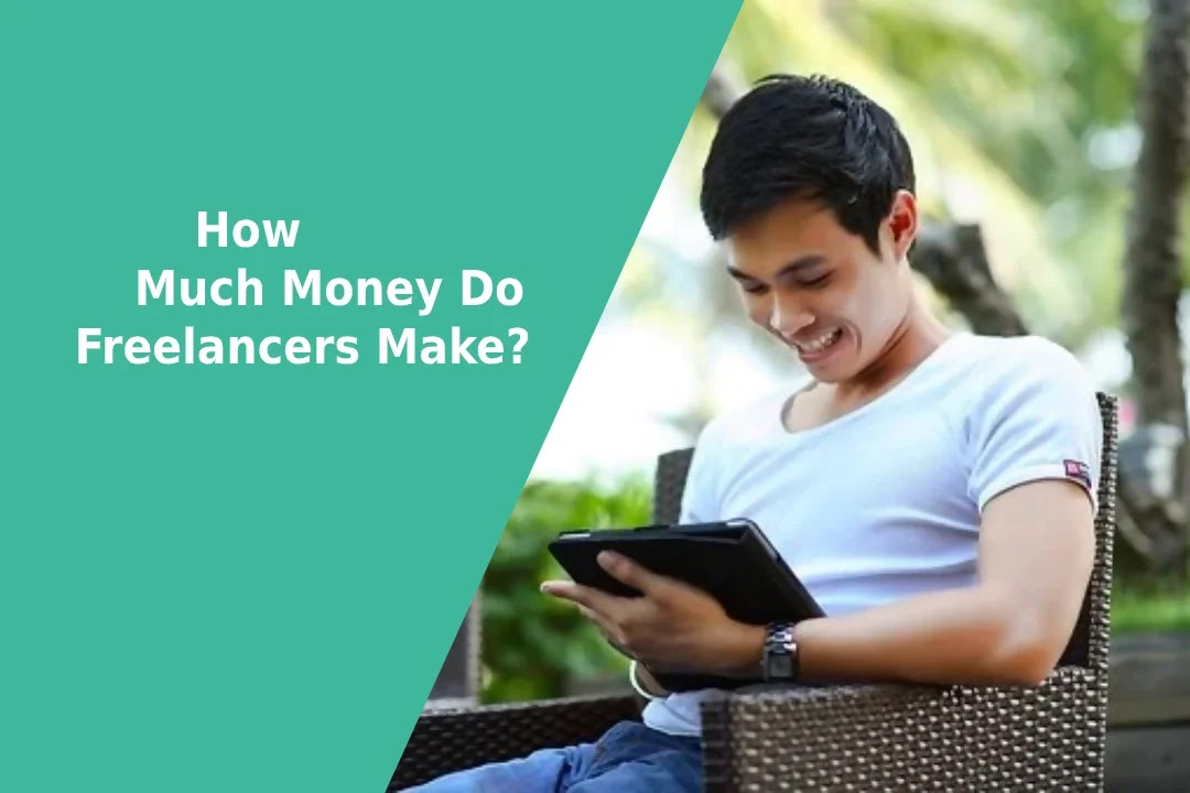 How Much Money Do Freelancers Make? Complete Analysis