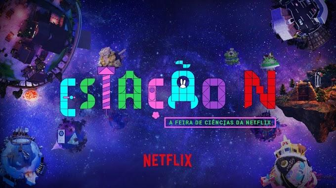 Estação N: A Feira de Ciências da Netflix chega em outubro