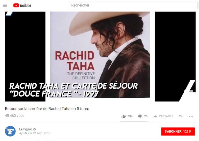 rachid taha, le figaro, journées du patrimoine, chaîne youtube le figaro, olivier nuc, douce france carte de séjour, rachid taha douce france, hommage rachid taha, tribute rachid taha