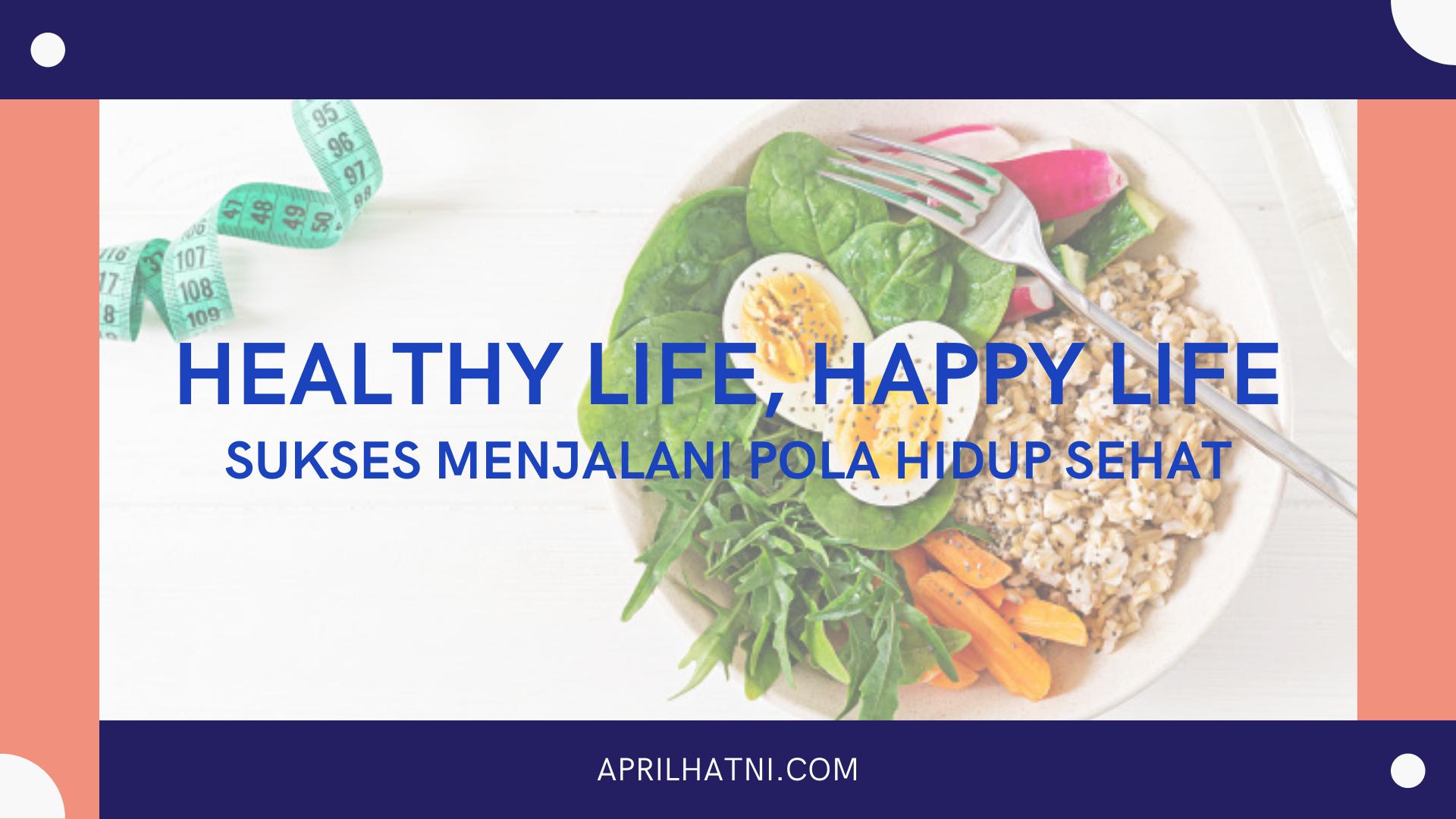 healthy life happy life
