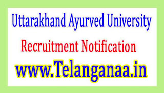 Uttarakhand Ayurved UniversityUAU Recruitment Notification 2017