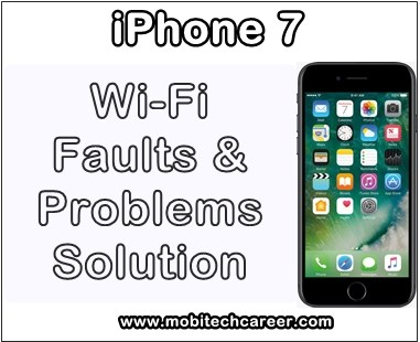 how to fix repair solve apple iphone 7 wifi connection not working, wireless internet connection not connected problems & faults solution