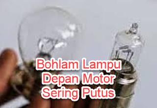 Bohlam Lampu Depan Motor Sering Putus