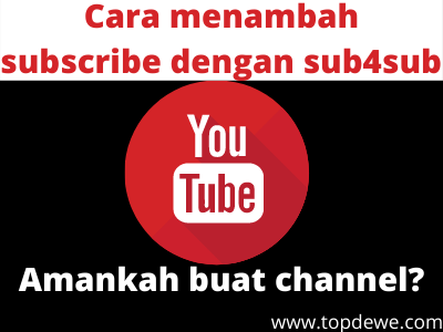 cara menambah subscriber youtube dengan subforsub
