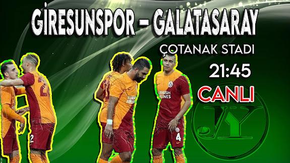 Giresunspor - Galatasaray maçını canlı izle