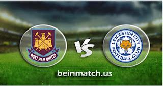 مشاهدة مباراة ليستر سيتي ووست هام يونايتد بث مباشر اليوم 22-01-2020 في الدوري الانجليزي