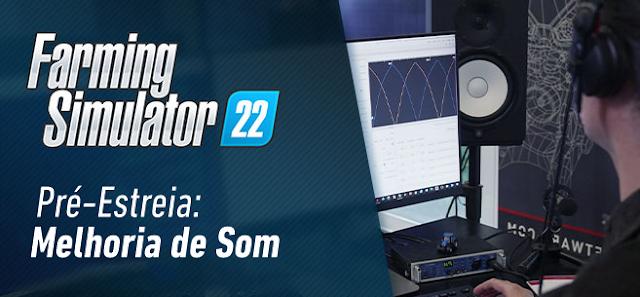 Melhorias de design de som no Farming Simulator 22