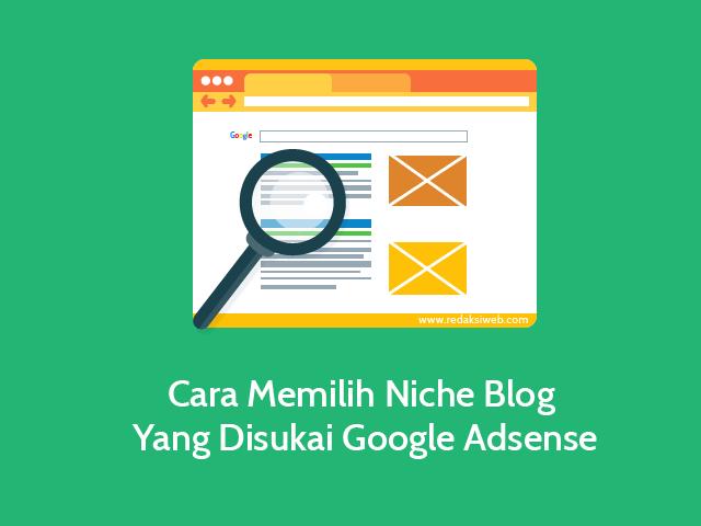 Memilih Niche Blog Yang Disukai Google Adsense merupakan cara untuk menentukan dan menentukan Cara Memilih Niche Blog Populer dan BPK Tinggi Yang Disukai Google Adsense