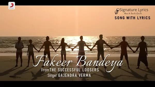 Fakeer Bandeya Lyrics - Gajendra Verma | The Successful Loosers