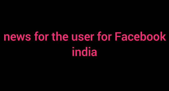 news for the user for Facebook india