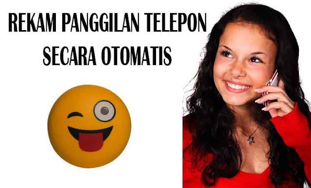 Cara rekam panggilan telepon secara otomatis di hp