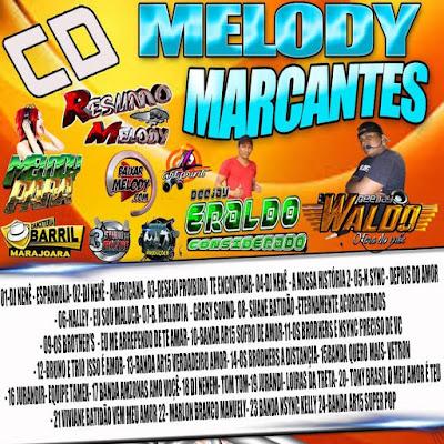 CD MELODY MARCANTES / DJS ERALDO & VALDO  22/04/2016