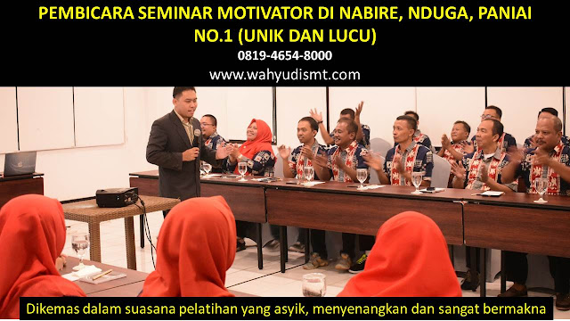 PEMBICARA SEMINAR MOTIVATOR DI NABIRE, NDUGA, PANIAI  NO.1,  Training Motivasi di NABIRE, NDUGA, PANIAI , Softskill Training di NABIRE, NDUGA, PANIAI , Seminar Motivasi di NABIRE, NDUGA, PANIAI , Capacity Building di NABIRE, NDUGA, PANIAI , Team Building di NABIRE, NDUGA, PANIAI , Communication Skill di NABIRE, NDUGA, PANIAI , Public Speaking di NABIRE, NDUGA, PANIAI , Outbound di NABIRE, NDUGA, PANIAI , Pembicara Seminar di NABIRE, NDUGA, PANIAI