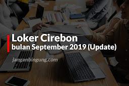 Loker Cirebon bulan September 2019 (Update)