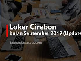 Loker Cirebon bulan September 2019 (Update) - Responsive Blogger Template