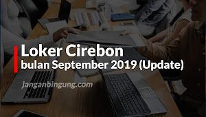 Loker Cirebon bulan September 2020 (Update)
