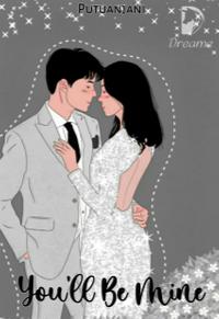 Novel You'll Be Mine Karya Putuanjani Full Episode