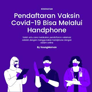 Pendaftaran Vaksin Covid-19 Bisa Melalui Handphone