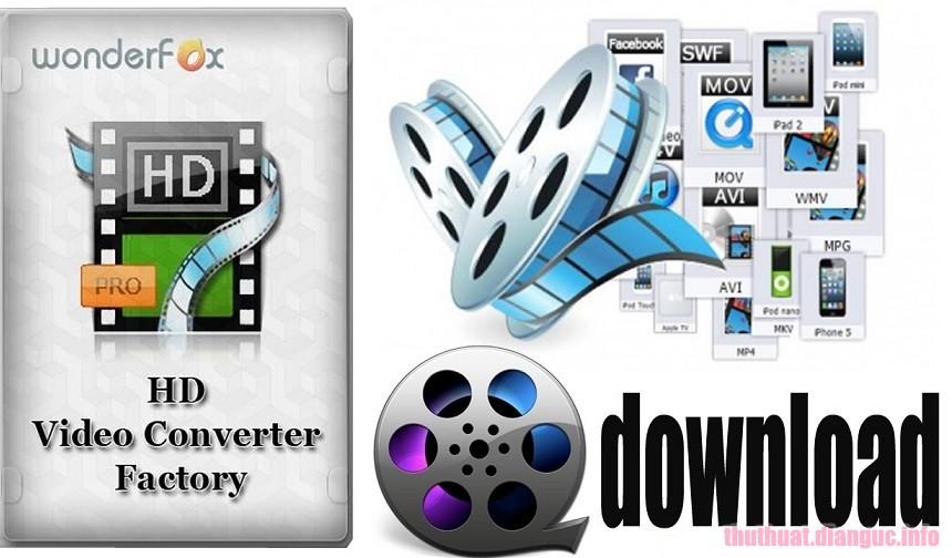 Download Wonderfox HD Video Converter Factory Pro 18.0 Full Crack, phần mềm chuyển đổi video mới nhất, Wonderfox HD Video Converter Factory Pro, Wonderfox HD Video Converter Factory Pro free download, Wonderfox HD Video Converter Factory Pro full key
