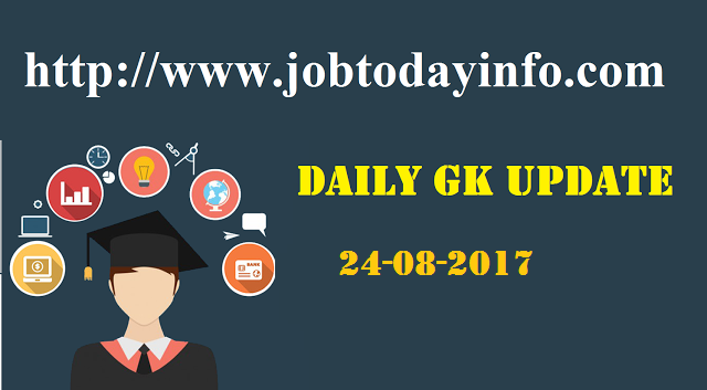 Daily GK Update 24th August 2017, Important Current Affairs