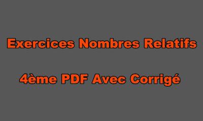 Exercices Nombres Relatifs 4ème PDF Avec Corrigé.