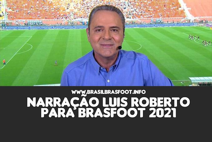 Narração Luís Roberto para Brasfoot 2021