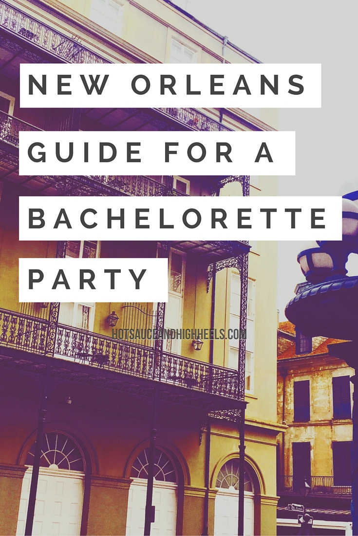 What To Do In New Orleans For A Bachelorette Party Hot Sauce