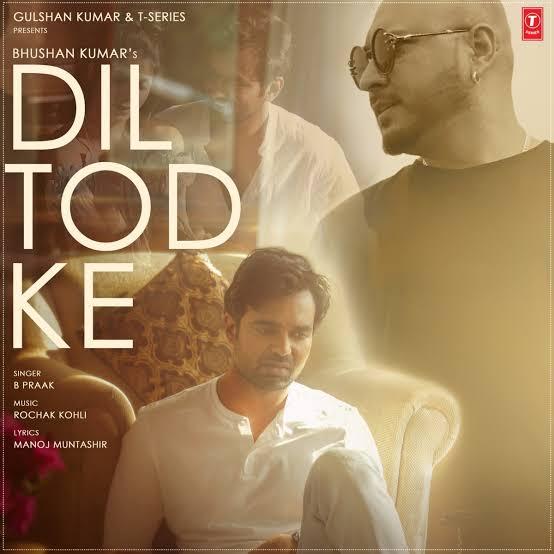 Dil Tod Ke Song Lyrics, Sung By B Praak.