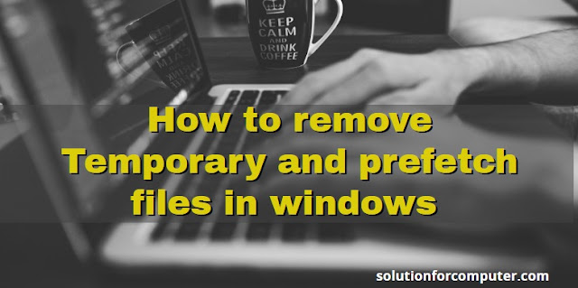 how to remove temporary files in windows