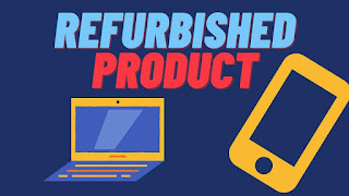 what-is-refurbished-product