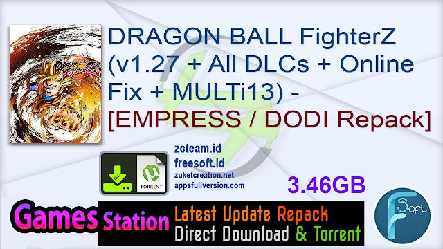 DRAGON BALL FighterZ (v1.27 + All DLCs + Online Fix + MULTi13) – [EMPRESS  DODI Repack]