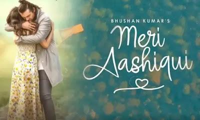 मेरी आशिकी MERI AASHIQUI Lyrics and Video - Jubin Nautiyal